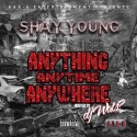 Shay Young - Anything, Anytime, Anywhere mixtape cover art