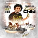 Tone The Money Junkie - Thoughts Of A Troubled Child mixtape cover art