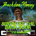 Backdoe Money - Servin Out The Back Door mixtape cover art