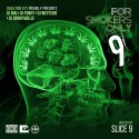 For Smokers Only 9 (Hosted By Slice 9) mixtape cover art