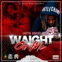 Lotto Rackz - Waight On Me mixtape cover art