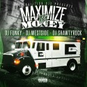 Maximize Tha Money mixtape cover art