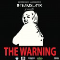 Team Slayr - The Warning mixtape cover art