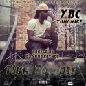 YBC Yung Mike - Nun To Lose mixtape cover art