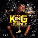 Rum - King Of The Jungle 3 mixtape cover art
