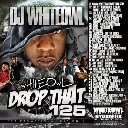 DJ Whiteowl - Drop That 125 Mixtape