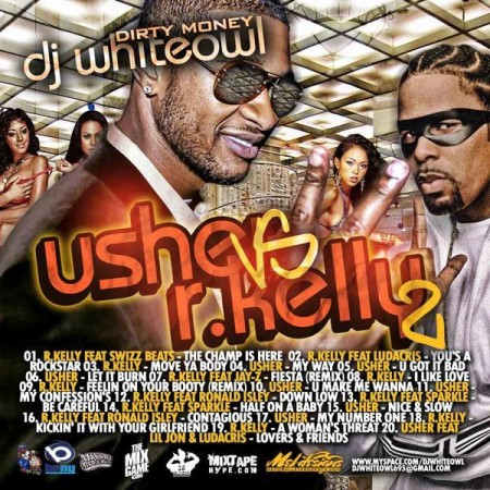 DJ White Owl › Usher Vs. R.Kelly 2