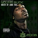 Young Buck - Chronic 2006 (Hosted by Jamie Foxx) mixtape cover art