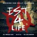 Machine Gun Kelly - EST 4 Life mixtape cover art
