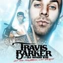 Travis Barker - Let The Drummer Get Wicked mixtape cover art
