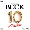 Young Buck - 10 Bullets mixtape cover art