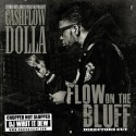 Cashflow Dolla - Flow On The Bluff  mixtape cover art