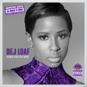 DeJ Loaf - #AndSeeThatsTheThing (Chopped Up Not Slopped Up) mixtape cover art