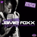Jamie Foxx - Unpredictable (Chopped Not Slopped) mixtape cover art