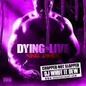 King James - Dying To Live (Chopped Not Slopped) mixtape cover art