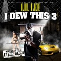 Lil Lee - I Dew This 3 mixtape cover art