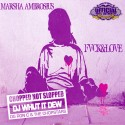 Marsha Ambrosius - Fvck Love (Chopped Not Slopped) mixtape cover art