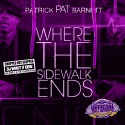 P.A.T. - Where The Sidewalk Ends (Chopped Not Slopped) mixtape cover art