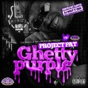 Project Pat - Ghetty Purple (Chopped Not Slopped) mixtape cover art