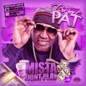 Project Pat - Mista Don't Play (Chopped Not Slopped) mixtape cover art