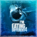 I'm Eating Different 4 mixtape cover art