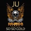 JU - So So Cold mixtape cover art