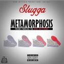 Slugga - Metamorphosis (From Forces To Red Bottoms) mixtape cover art