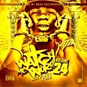 Watch Me Work 24 (Hosted By Plies) mixtape cover art