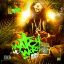 Watch Me Work 26 (Hosted By Young Scooter) mixtape cover art