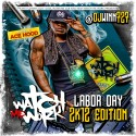 Watch Me Work Labor Day 2K12 Edition (Hosted By Ace Hood) mixtape cover art