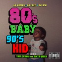 Yung Texxus - 80s Baby 90s Kid mixtape cover art