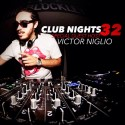 Club Nights 32 (Hosted By Victor Niglio) mixtape cover art