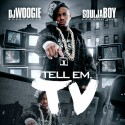 Soulja Boy - Tell Em TV mixtape cover art