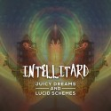 Intellitard - Juicy Dreams & Lucid Schemes mixtape cover art
