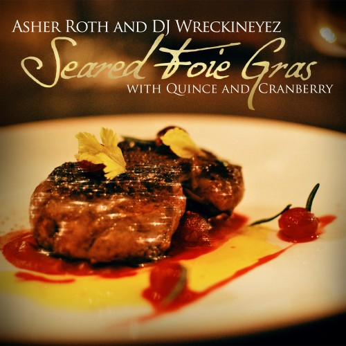 Asher Roth – Seared Foie Gras (With Quince And Cranberry) Mixtape