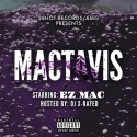 EZ Mac - Mactavis mixtape cover art