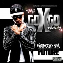 The Go X Go Project (Hosted By Future) mixtape cover art
