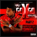 The Go X Go Project 2 (Hosted By Trouble) mixtape cover art