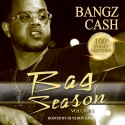 Bangz Cash - Bag Season mixtape cover art