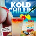 Bede, Rosco Sco Money & Waxxx - Kold Chillin mixtape cover art