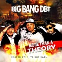Big Bang DBT - More Than Just A Theory mixtape cover art