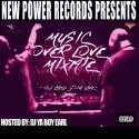 DJ Lyed Goin Live - Music Over Love Mixtape mixtape cover art