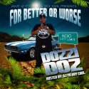 Dozzi Doz - For Better Or Worse mixtape cover art