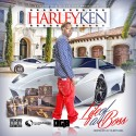 Harley Ken - Life Of A Boss mixtape cover art