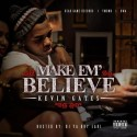 Kevin Gates - Make Em Believe mixtape cover art