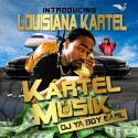 Louisiana Kartel - Kartel Musik mixtape cover art