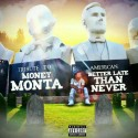 Money Monta - Better Late Than Never mixtape cover art