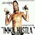 N.O. Gator - Imma Hustla mixtape cover art