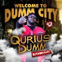 Qurius Dumm - Welcome To Dumm City mixtape cover art