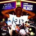 SouthSideBlack - My Life A Movie mixtape cover art